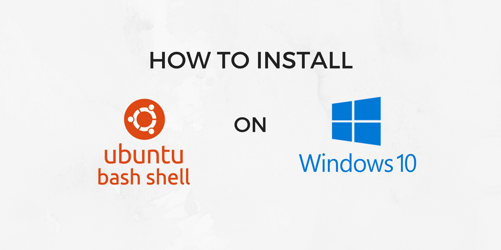 Install ubuntu bash shell on windows 10