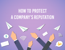 A Company's Reputation and How to Protect It