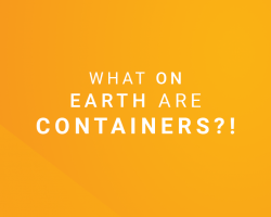 What Are Containers?