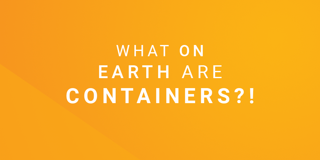 What are containers explained