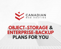 Canadian Web Hosting's Object Storage and Enterprise-Backup Plans, and How They Can Help You
