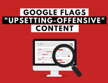 "Google Enlists Raters to Flag ""Upsetting & Offensive"" Content"