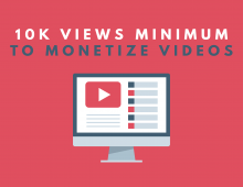 YouTube Requires Minimum 10K Views to Monetize Videos