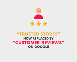 'Trusted Stores' Now Replaced by 'Customer Reviews' on Google