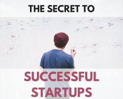 The Secret to Successful Startups